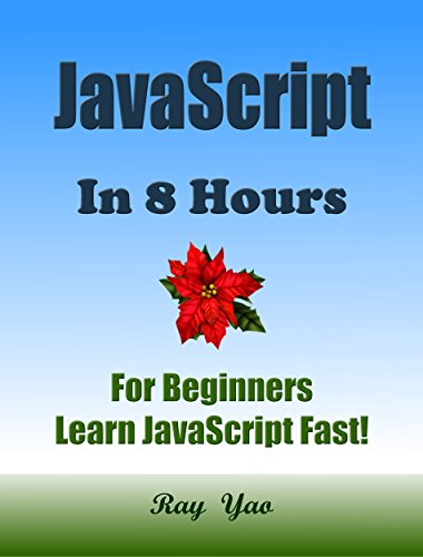 JAVASCRIPT: JavaScript in 8 Hours, For Beginners, Learn JavaScript Fast! Hands-On Projects! Learn JS Programming Language with Hands-On Projects in Easy Steps, A Beginner's Guide, Start Coding Today! (C Programming In Easy Steps compare prices)