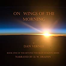 On Wings of the Morning (       UNABRIDGED) by Dan Verner Narrated by DW Draffin