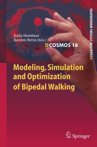 Modeling, Simulation and Optimization of Bipedal Walking (Cognitive Systems Monographs) (Tapa Blanda)