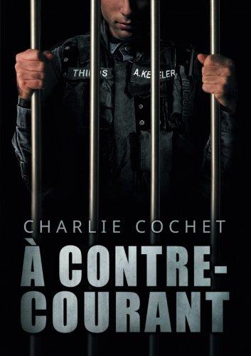 A Contre-Courant (Thirds (Francais))  [Cochet, Charlie] (Tapa Blanda)