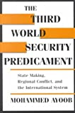 img - for The Third World Security Predicament: State Making, Regional Conflict and the International System (Emerging Global Issues) by Ayoob, Mohammed (1995) Paperback book / textbook / text book