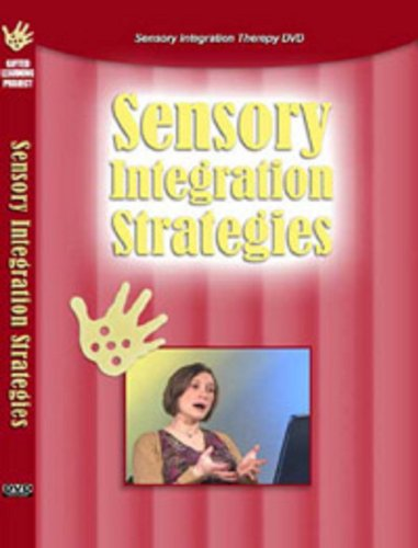 Sensory Integration Strategies, Sensory Strategies for Home and School