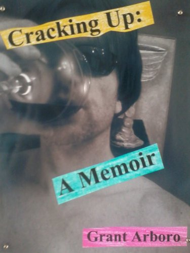 Cracking Up: A Memoir of Alcoholic Recovery.