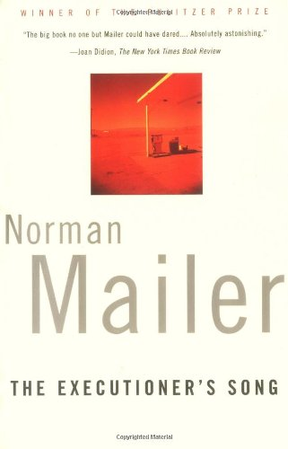 The Executioner&#039;s Song by Norman Mailer
