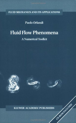 Fluid Flow Phenomena: A Numerical Toolkit (Fluid Mechanics And Its Applications)