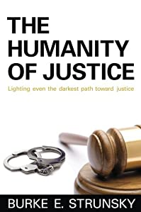 (FREE on 7/13) The Humanity Of Justice by Burke Strunsky - http://eBooksHabit.com