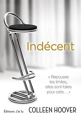 Colleen Hoover - Indécent (SEMI-POCHE LITT)