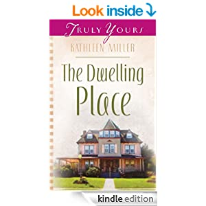 The Dwelling Place (Truly Yours Digital Editions)