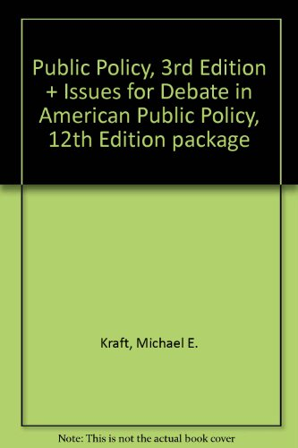 Public Policy, 3rd Edition and Issues for Debate in American Public Policy, 12th Edition Package