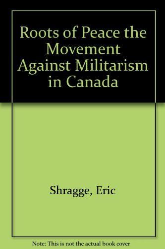 roots-of-peace-the-movement-against-militarism-in-canada