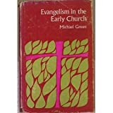 Evangelism in the Early Church (0340107073) by Green, Michael