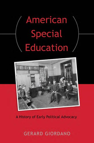 American Special Education: A History of Early Political Advocacy