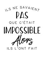ZZ-Ambiance-sticker Vinilo Decorativo French Quote Ils Ne Savaient Pas Que C'Était Impossible…