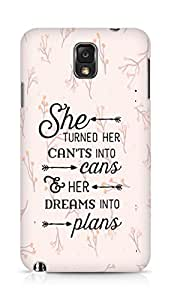 AMEZ cants into cans dreams into plans Back Cover For Samsung Galaxy Note 3