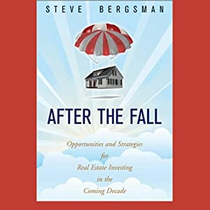 After The Fall: Opportunities and Strategies for Real Estate Investing in the Coming Decade | [Steve Bergsman]