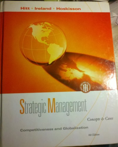 Strategic Management: Competitiveness and Globalization,...