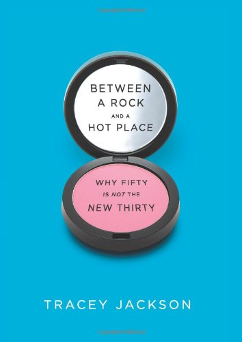 Between a Rock and a Hot Place: Why Fifty Is Not the New Thirty PDF