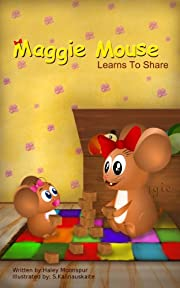 Maggie Mouse Learns to Share (Maggie Mouse Picture Books for Children)