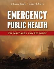 Emergency Public Health: Preparedness and Response