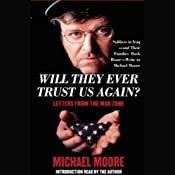 Will They Ever Trust Us Again? Letters From the War Zone | [Michael Moore]