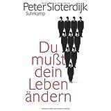 "Du mu�t dein Leben �ndern: �ber Anthropotechnikvon ""Peter Sloterdijk"""
