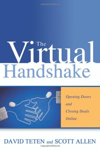 The Virtual Handshake: Opening Doors and Closing Deals Online
