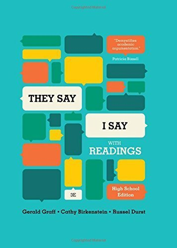 They Say / I Say: The Moves That Matter In Academic Writing (Third High School Edition) 3Rd High School Edition By Graff, Gerald, Birkenstein, Cathy (2014) Hardcover