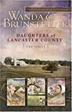 The Storekeeper's Daughter/The Quilter's Daughter/The Bishop's Daughter (Daughters of Lancaster County 1-3) (0739476637) by Wanda E. Brunstetter