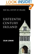 Sixteenth-Century Ireland (New Gill History of Ireland 2): The Incomplete Conquest - Irish Landlords and the Extension of English Royal Power