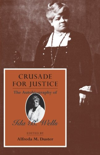 Crusade for Justice: The Autobiography of Ida B. Wells...