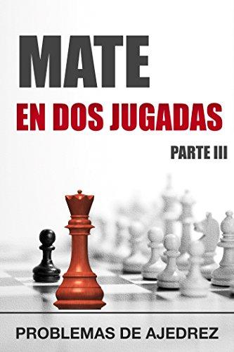 Mate en 2 jugadas. Parte 3: tarea (táctica nº 6) (Spanish Edition)