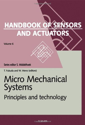 Micro Mechanical Systems, Volume 6: Principles and Technology (Handbook of Sensors and Actuators) PDF