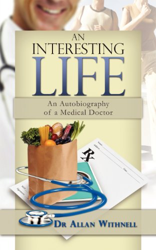 An Interesting Life: An Autobiography of a Medical Doctor