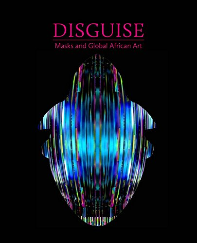Download Disguise: Masks and Global African Art