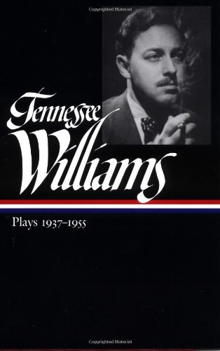Tennessee Williams: Plays 1937-1955 (Library of America)