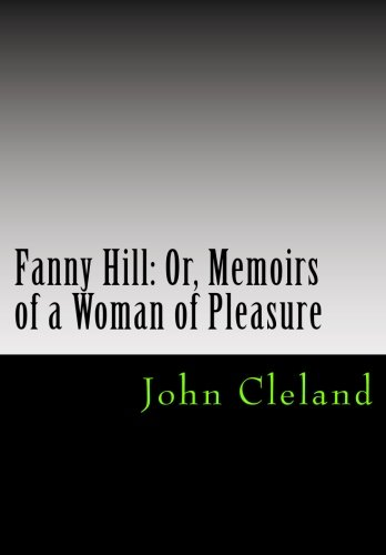 Fanny Hill: Or, Memoirs of a Woman of Pleasure - John Cleland