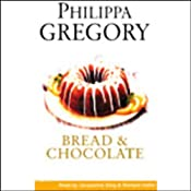 Bread and Chocolate | [Philippa Gregory]