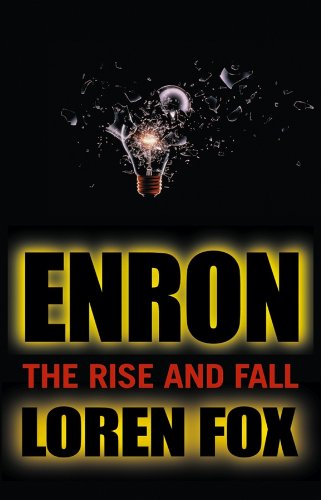 the rise and fall of enron essay