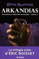 Arkandias, Tome 2 : Arkandias contre-attaque