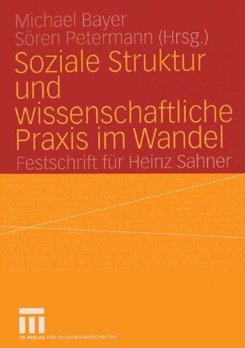soziale-struktur-und-wissenschaftliche-praxis-im-wandel-festschrift-fur-heinz-sahner