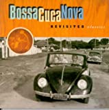 Revisited Classics: Bossa Cuca Nova Presents