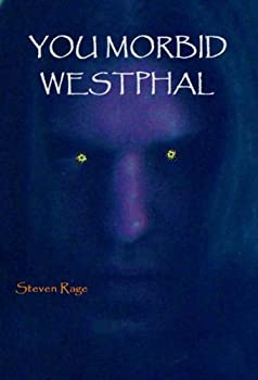 you morbid westphal - steven rage