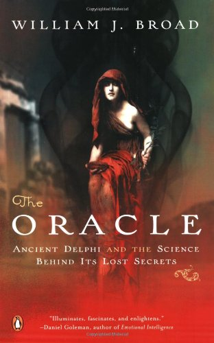 Oracle: Ancient Delphi and the Science Behind Its Lost Secrets