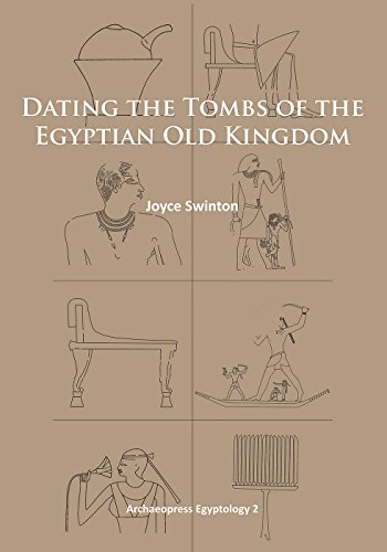Dating the Tombs of the Egyptian Old Kingdom (Archaeopress Egyptology)