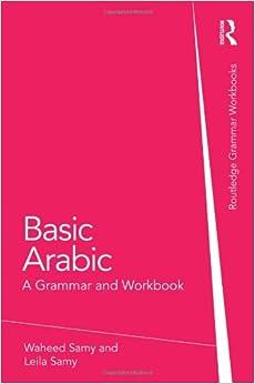 Basic Arabic: A Grammar and Workbook (Grammar Workbooks)