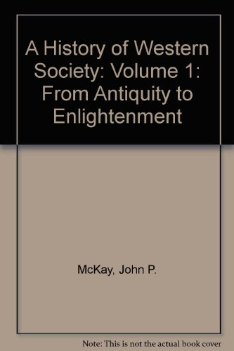 A History of Western Society: Volume 1: From Antiquity to Enlightenment