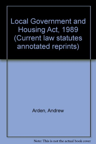 Local Government and Housing Act, 1989 (Current law statutes annotated reprints)