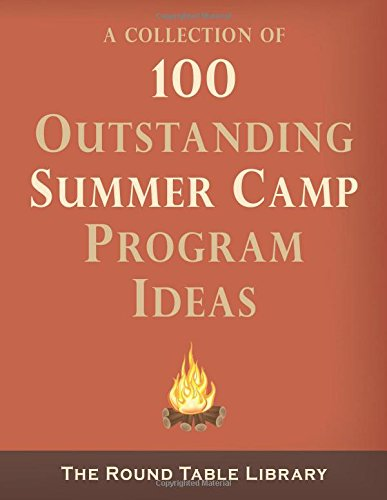 100 Outstanding Summer Camp Program Ideas (The Roundtable Library)