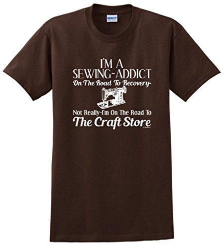 Sewing Addict On The Road To Recovery, Craft Store T-Shirt Medium Dark Chocolate