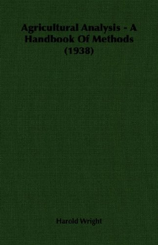 Agricultural Analysis - A Handbook Of Methods (1938)